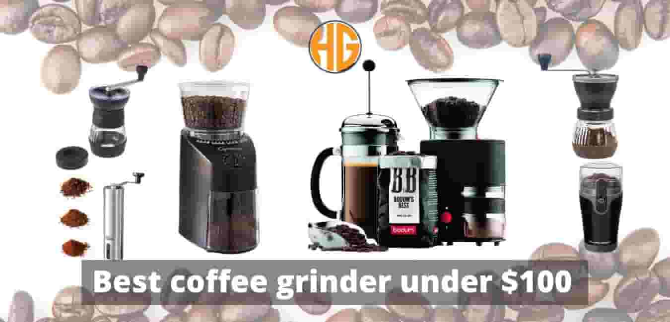 Best coffee grinder under $100