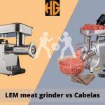 LEM meat grinder vs Cabelas