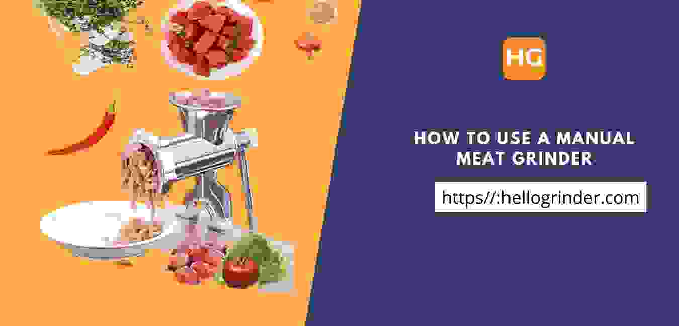 how to use a manual meat grinder