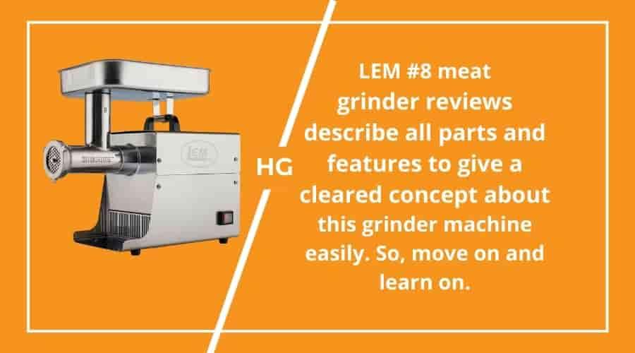 LEM #8 meat grinder reviews