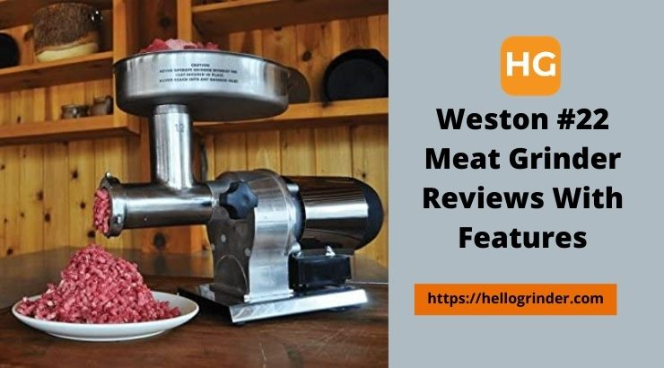 Weston #22 Meat Grinder Reviews