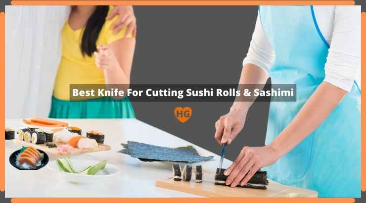 Best Knife For Cutting Sushi Rolls
